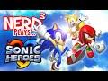 Nerd³ Plays... Sonic Heroes