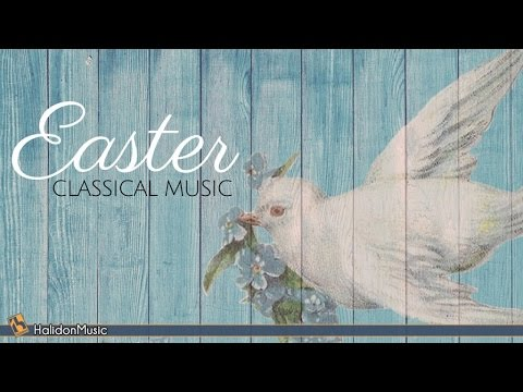 Classical Music for Easter