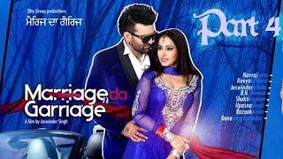 Marriage Da Garriage | Punjabi Movie | Part 4