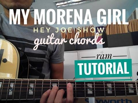 MY MORENA GIRL | Hey Joe Show | Ram Guitar Tutorial - YouTube