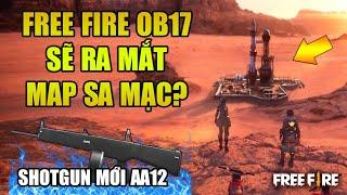 Free Fire | OB17 Sẽ Có Bản Đồ Mới Sa Mạc, Xe Địa Hình Và Shotgun Mới AA12? | Rikaki Gaming