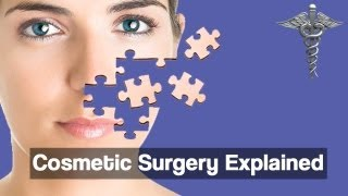 Cosmetic and Plastic Surgery Explained Thumbnail