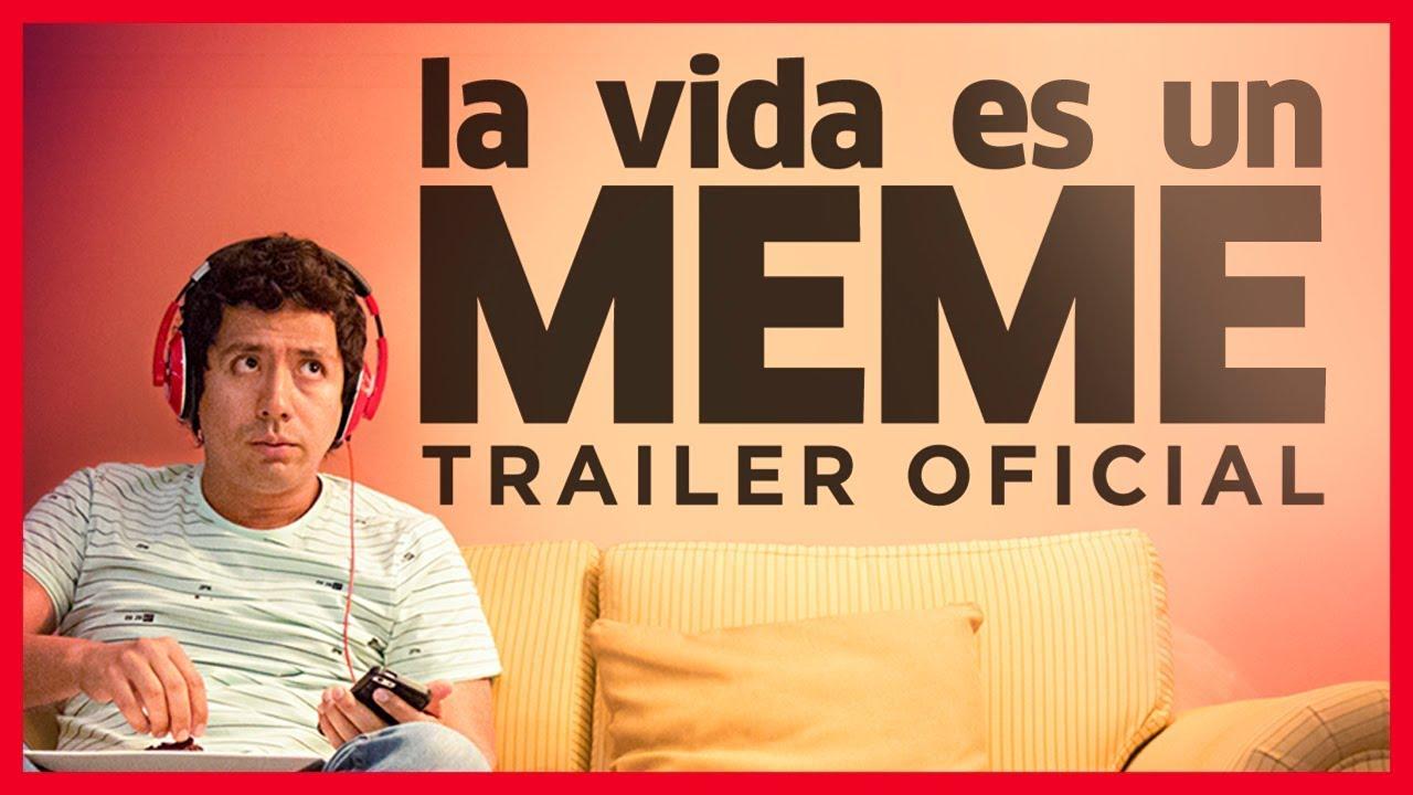 La Vida Es Un Meme Trailer Youtube