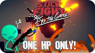Stick Fight The Game - One HP Challenge, Many Many Fails!