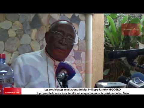 Les troublantes révélations de Mgr KPODZRO à propos de la mise sous tutelle satanique du Togo