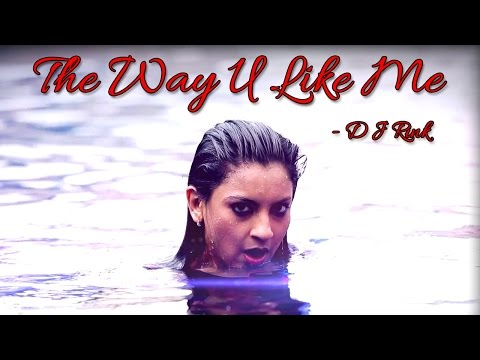 The Way U Like Me - D J Rink II BEST CLUB SONG II VIDEO