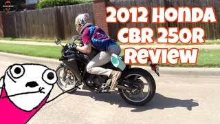 2012 Honda CBR 250R Review!
