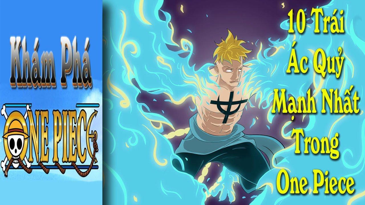 Khám Phá One Piece - Top 10 trái ác quỷ mạnh nhất trong One Piece. - YouTube