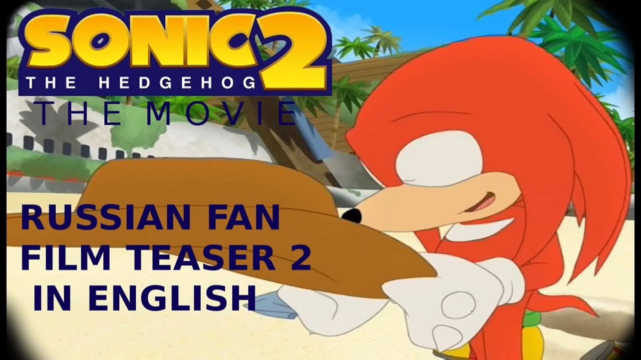 Sonic The Hedgehog The Movie 2 Russian Fan Film Teaser 2