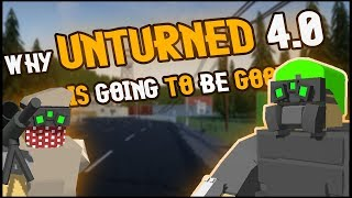 WHY UNTURNED 4.0 IS GOING TO BE GREAT... EP.1