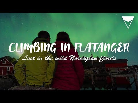 CLIMBING IN FLATANGER | Lost In The Wild Norwegian Fjords