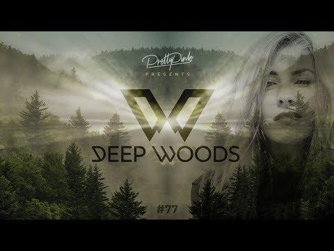 Pretty Pink - Deep Woods #077 (Radio Show)