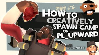 TF2: How to creatively spawn camp on pl_upward [Epic Fun] thumbnail