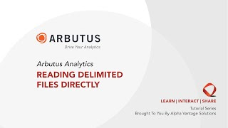 Arbutus Analytics Tutorial - Reading Delimited Files Directly