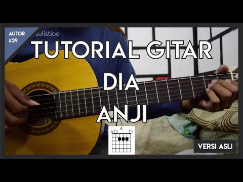 Tutorial Gitar ( DIA - ANJI ) VERSI ASLI LENGKAP!