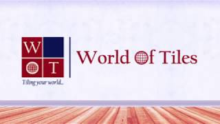 world of tiles a leading supplier of