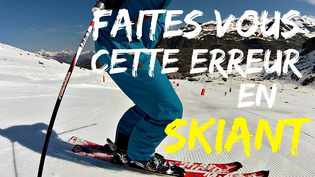 Comment Bien Skier Eviter 1 Erreur Frequente En Ski La Fente