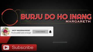 BURJU DO HO INANG - MARGARETH || Cover WIDIA
