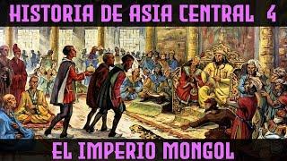 ASIA CENTRAL 4: El Imperio Mongol - Ogodei, Mongke y Kublai Kan (Documental Historia mongoles)