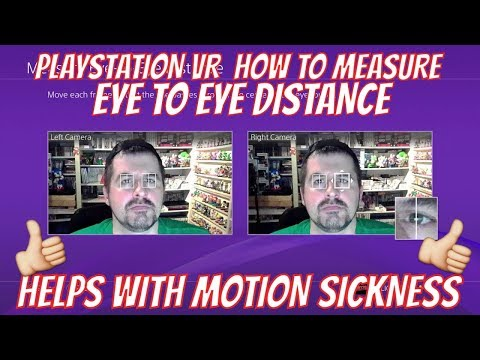 PLAYSTATION VR  HOW TO MEASURE EYE TO EYE DISTANCE