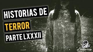 HISTORIAS DE TERROR LXXXII (RELATOS DE HORROR)