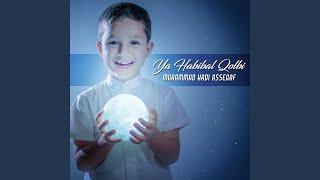 Download lagu Ya Habibal Qolbi MP3