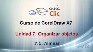 Curso de Corel Draw X7. 7.1. Alinear objetos.