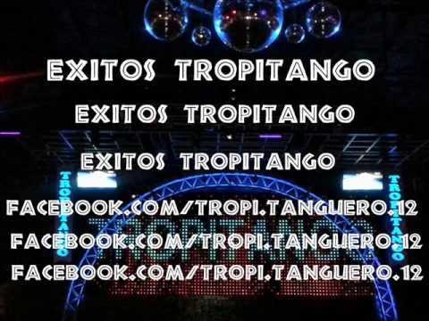 EXITOS ♥TROPITANGO ♥