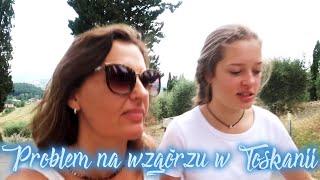 PROBLEM NA WZGÓRZU W TOSKANII!
