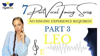 7 Part Vocal Toning Series | PART 3 | LEO