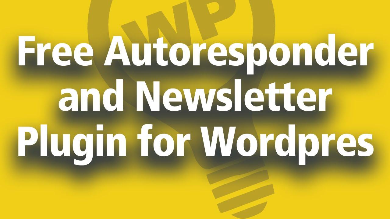 free wordpress newsletter plugin free autoresponder for yourfree wordpress newsletter plugin free autoresponder for your website