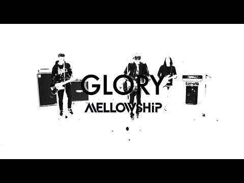 """MELLOWSHiP """"GLORY"""" OFFICIAL MV"""