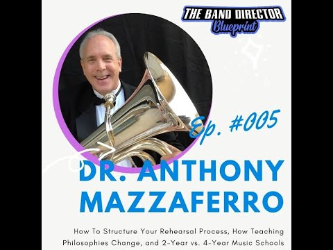 ep.-#005-dr.-anthony-mazzaferro-|-how-to-structure-your-reheasal-process-and-more...
