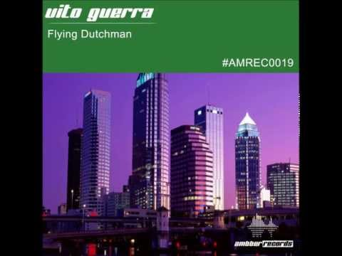 Vito Guerra - Flying Dutchman (Original Mix) on AMBBER RECORDS