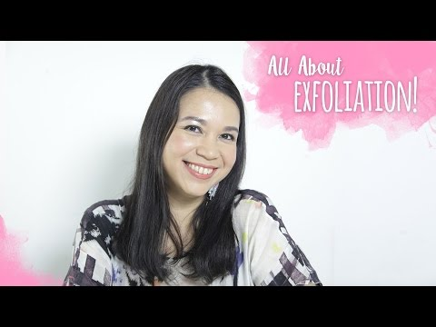 All About Exfoliation! | Skincare 101