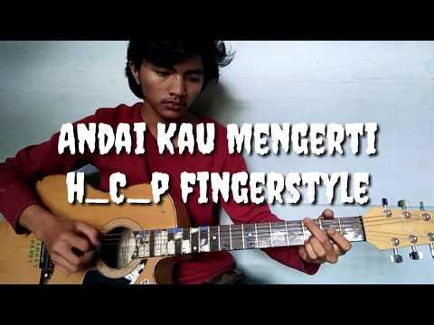 Andai Kau Mengerti  -  fingerstyle cover