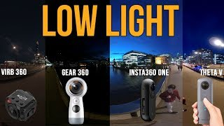 Which 4K 360 camera is best for LOW LIGHT?