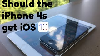 should the iphone 4s get ios 10