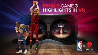 NBA Finals pres by YouTube TV in NextVR - Game 3 Highlights