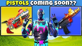 7 PISTOLS Coming to FORTNITE Soon...?