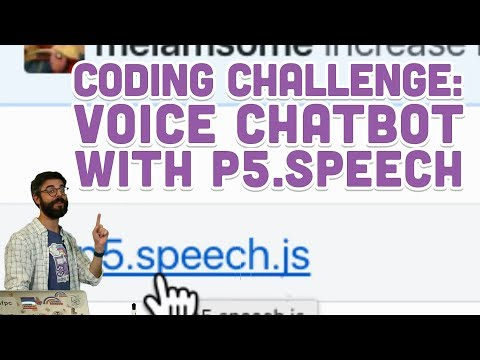 Coding Challenge #80: Voice Chatbot with p5.Speech