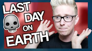 My Last Day On Earth | Tyler Oakley