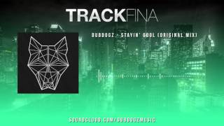 Baixar Dubdogz - Stayin' Cool (Original Mix)