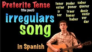 02 Spanish Lesson - Preterite - Irregulars - Song!