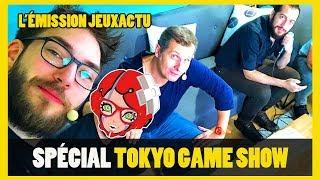 L'Émission JEUXACTU #06 La Spéciale TOKYO GAME SHOW depuis le JAPON !