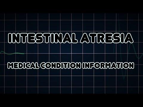 Intestinal atresia (Medical Condition)
