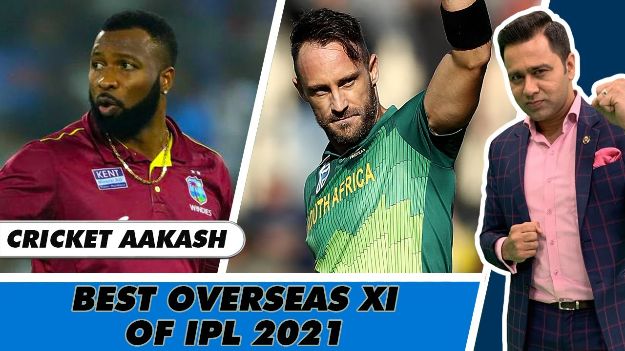 POLLARD & Faf du Plessis in my IPL 2021 Team of the YEAR - OVERSEAS Players | Cricket Aakash