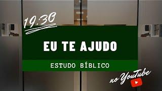 Estudo Bíblico | Eu te ajudo - Rev Naity Gripp