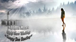 Richard Marx - Right Here Waiting (Sunny Dee Bootleg) *HQ*