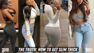 How to ACTUALLY gęt Slim Thick in 2021  My Journey